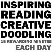 Inspiring Reading, Creative Doodling, 15 Rewarding Minutes Each Day