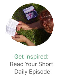 Get inspired: Read Your Short Daily Episode