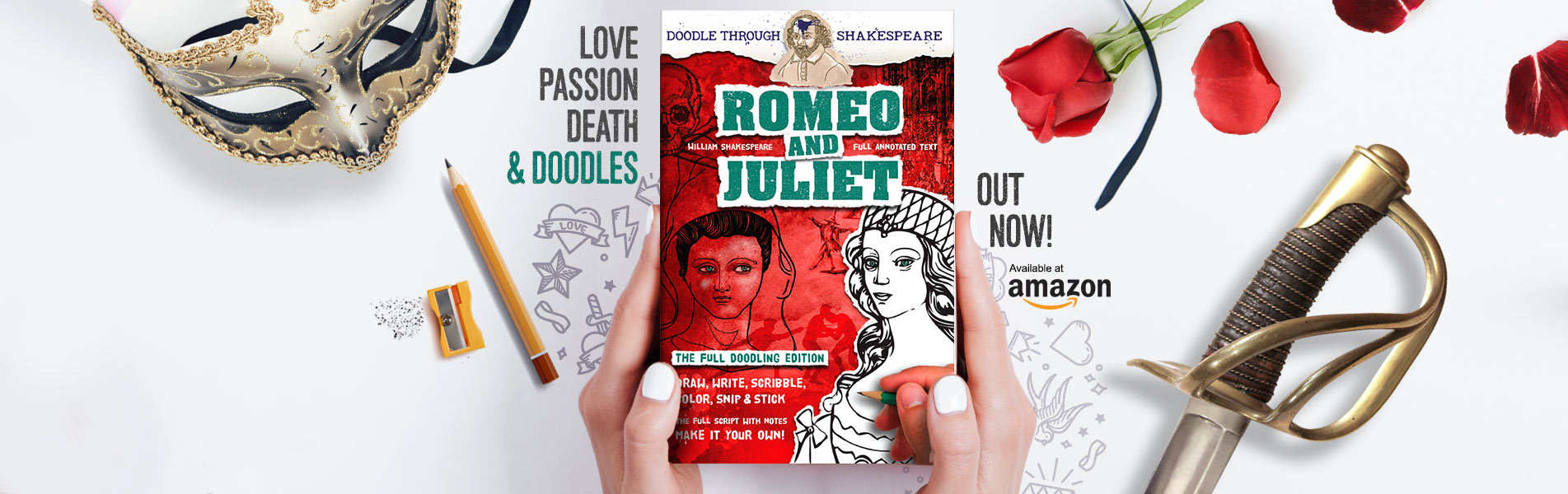 Romeo and Juliet: The Full Doodling Edition. Doodle Through Shakespeare book. Love, Passion, Death & Doodles. Available at Amazon