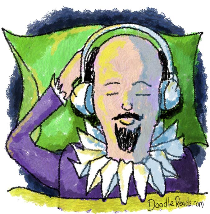 Shakespeare listening to an audiobook