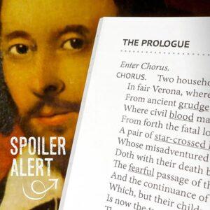Spoiler Alert - Romeo and Juliet Prologue